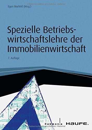 Spezielle Betriebswirtschaftslehre der Immobilienwirtschaft (Haufe Fachbuch) Gebundenes Buch – 23. September 2014 Egon Murfeld 3648045075 Berufsschulbücher für die Hochschulausbildung