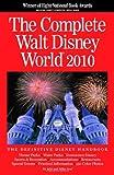 The Complete Walt Disney World 2010, Julie Neal, 0970959672
