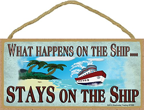 Blackwater Trading What Happens on The Ship.Stays On The Ship Cruise Ship Sign Plaque 5x10]()