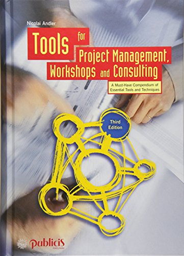 Tools for Project Management, Workshops and Consulting: A Must-Have Compendium of Essential Tools and Techniques (Best Personal Project Management)