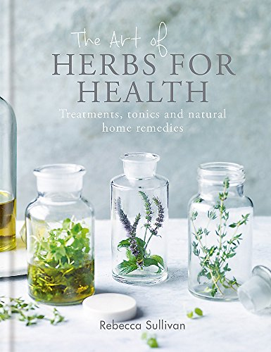 The Art of Herbs for Health: Treatments, tonics and natural home remedies (Art of series) by Kyle Books (Image #1)
