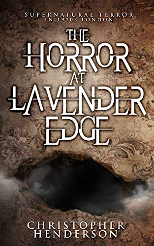 Book: The Horror at Lavender Edge - Supernatural terror in 1970s London (Undine and Cross Book 1) by Christopher Henderson