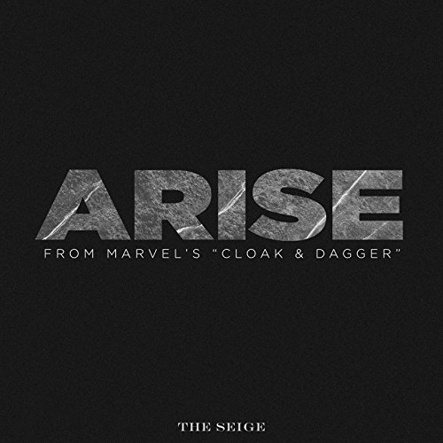 arise from marvel s cloak dagger by the seige on amazon music