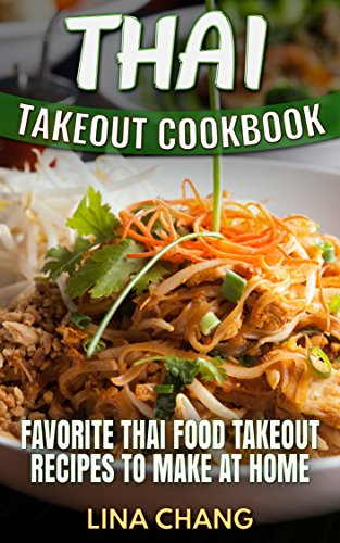Thai takeout cookbook favorite thai food takeout recipes to make at read this book for free with kindle unlimited forumfinder Images