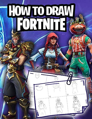 Fortnite How To Draw: How to Draw Fortnite Book - 25 Most Popular Skins Ever, 2 in 1 - Learn How To Draw in Easy Steps and Color Full Skin -