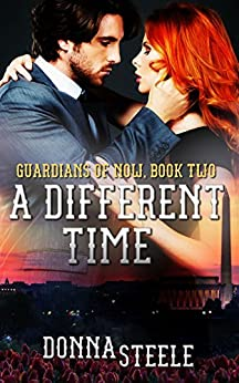 A Different Time (Guardians of Now Book 2) by [Steele, Donna]