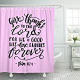 TOMPOP Shower Curtain Give Thanks to the Lord for He Is Good His Love Endures Forever Hand Lettered Quote Bible Verse Modern Waterproof Polyester Fabric 78 x 72 inches Set with Hooks