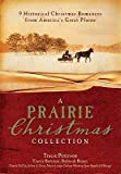 img - for A Prairie Christmas Collection: 9 Historical Christmas Romances from America's Great Plains book / textbook / text book