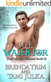 Ice Warrior: (Dark Warrior Alliance Book 13)