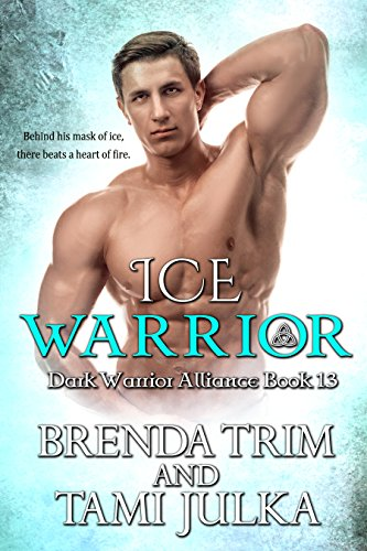 Ice Warrior: (Dark Warrior Alliance Book 13) by [Trim, Brenda, Julka, Tami]