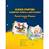 Science Starters: Elementary Physical & Earth Science Parent Lesson Planner