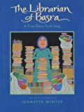 The Librarian of Basra: A True Story from Iraq by Jeanette Winter front cover