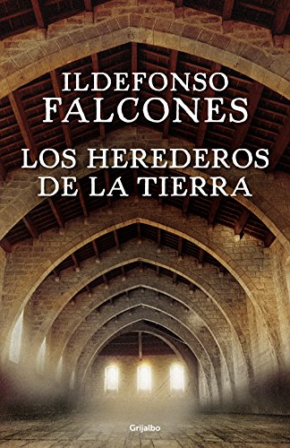 Los herederos de la tierra (Spanish Edition) by [Falcones, Ildefonso]