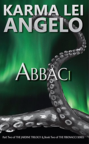 ABBAC1: Part Two of THE JARDINE TRILOGY (FIBONACCI SERIES Book 2)
