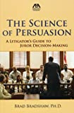 The Science of Persuasion, Gregory Bradshaw, 1616329890