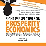 Eight Perspectives on Prosperity Economics | Jim Kindred,Kim D. H. Butler,Steve Minnich,Gina Wells,Will Duffy,John Householder,Anthony J. Faso,Brian Engel,Marilyn Johnson