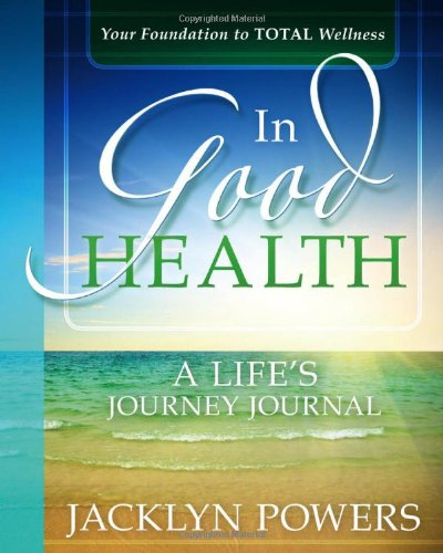 In Good Health: A Life's Journey Journal PDF