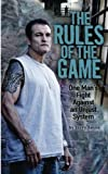 img - for The Rules of the Game: One Man's Fight Against an Unjust System book / textbook / text book