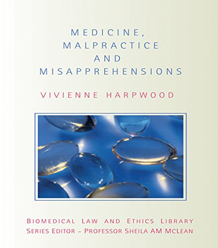 Medicine, Malpractice and Misapprehensions (Biomedical Law and Ethics Library) Pdf