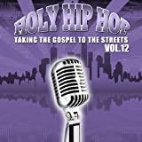 Holy Hip Hop: Taking the Gospel to Street, Vol. 12