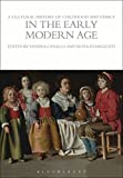 A Cultural History of Childhood and Family in the Early Modern Age (The Cultural Histories Series)