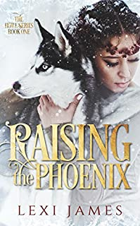 Raising The Phoenix by Lexi James ebook deal