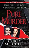Pure Murder (Pinnacle True Crime)