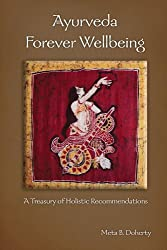Ayurveda Forever Wellbeing: A Treasury of Holistic Recommendations