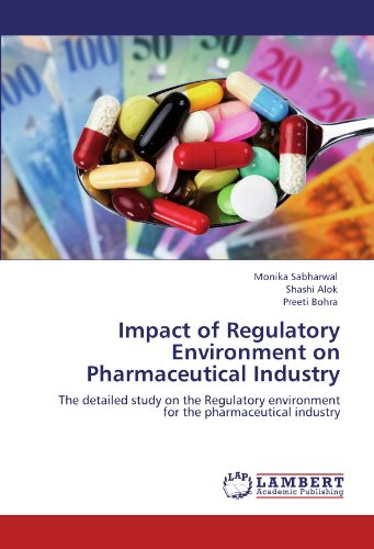 Impact of Regulatory Environment on Pharmaceutical Industry: The detailed study on the Regulatory environment for the pharmaceutical industry