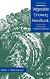 Vegetable Growing Handbook : Organic and Traditional Methods, Splittstoesser, Walter E., 0442239718