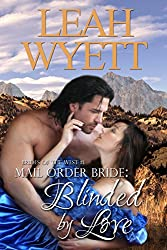 Mail Order Bride: Blinded By Love: A Historical Mail Order Bride Romance (Brides Of The West Book 1)