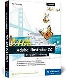 Adobe Illustrator CC: 2. Auflage, aktuell zu Illustrator CC 2015 – auch für Illustrator CS6 geeignet