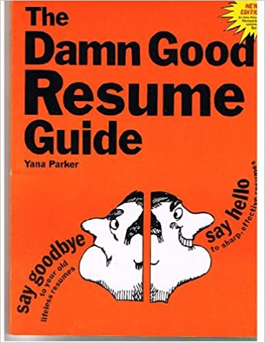 Damn Good Resume Guide: Yana Parker: 9780898153484: Amazon.com: Books