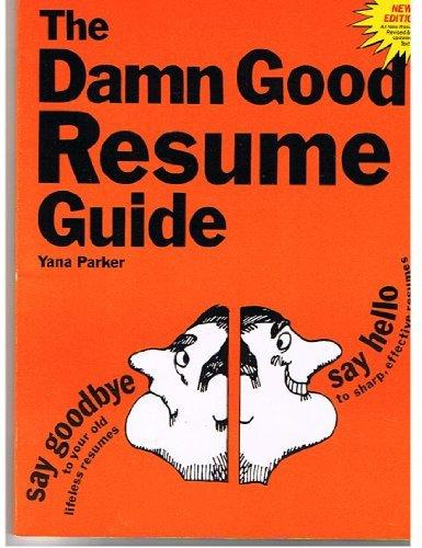Damn Good Resume Guide