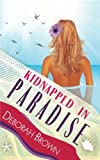 Kidnapped in Paradise (Paradise Series) (Volume 7)