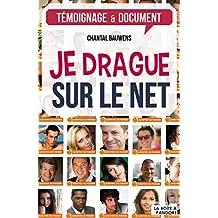 Je drague sur le net: Comment séduire à l'heure d'internet ? (ARTICLES SANS C) (French Edition)