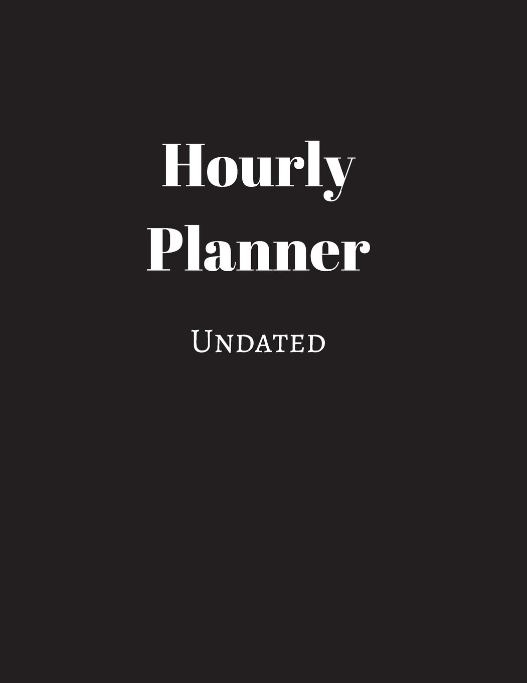 Download Undated Hourly Planner (Black): 52 Weeks Undated with Monthly Key Action Planner PDF