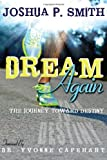 Dream Again, Joshua P. Smith, 1475259328