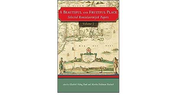 A Beautiful and Fruitful Place: Selected Rensselaerwijck Papers, Volume 2