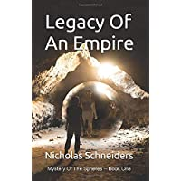 Legacy Of An Empire (Mystery of the Spheres)