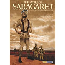 The Battle of Saragarhi: The Last Stand of the 36th Sikh Regiment (Sikh Comics for Children & Adults Book 3)