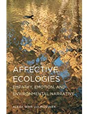 Affective Ecologies: Empathy, Emotion, and Environmental Narrative