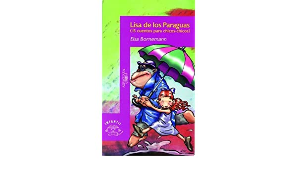 Lisa de Los Paraguas (Spanish Edition) by Elsa Bornemann (2001-08-01): Elsa Bornemann: Amazon.com: Books
