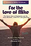 For the Love of Mike: The Story of Mike MacIntosh