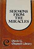 Sermons from the Miracles, Clovis G. Chappell, 0801023629