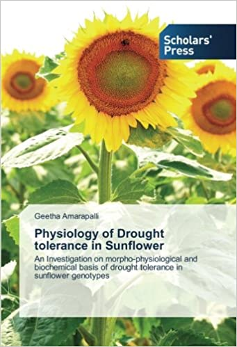 Physiology of Drought tolerance in Sunflower: An Investigation on morpho-physiological and biochemical basis of drought tolerance in sunflower genotypes