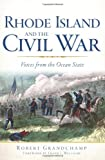 Rhode Island and the Civil War:: Voices From the Ocean State (Civil War Series)