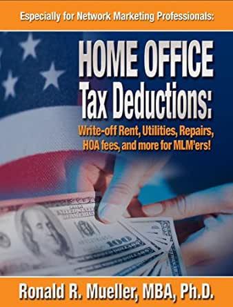 Mlm home office tax deductions are huge for Tax deductions for home improvements