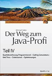Der Weg zum Java-Profi - Teil IV: Qualitätssicherung: Programmierstil - Coding Conventions - Unit Tests - Codereviews - Optimierungen