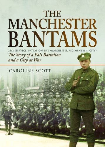 Download The Manchester Bantams: The Story of a Pals Battalion and a City at War - 23rd (Service) Battalion the Manchester Regiment (8th City) ebook